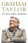Graham Taylor In His Own Words : The autobiography - Book