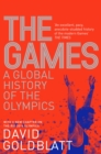 The Games : A Global History of the Olympics - Book