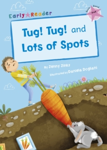 Tug! Tug! and Lots of Spots (Early Reader)