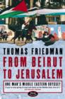 From Beirut to Jerusalem : One Man's Middle Eastern Odyssey - Book