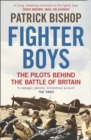 Fighter Boys : The Pilots Behind the Battle of Britain - Book