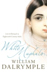 White Mughals : Love and Betrayal in 18th-Century India - Book