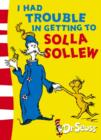 I Had Trouble in Getting to Solla Sollew : Yellow Back Book - Book