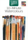 10-minute Watercolours : Techniques & Tips for Quick Watercolours - Book