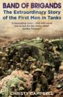 Band of Brigands : The First Men in Tanks - Book