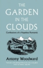 The Garden in the Clouds : Confessions of a Hopeless Romantic - Book