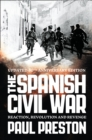 The Spanish Civil War : Reaction, Revolution and Revenge - Book