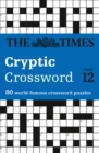 The Times Cryptic Crossword Book 12 : 80 World-Famous Crossword Puzzles - Book