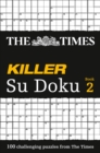 The Times Killer Su Doku 2 : 100 Challenging Puzzles from the Times - Book
