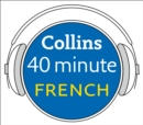 French in 40 Minutes: Learn to speak French in minutes with Collins - eAudiobook