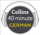 German in 40 Minutes : Learn to Speak German in Minutes with Collins - eAudiobook