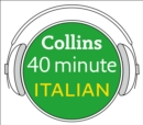Italian in 40 Minutes : Learn to Speak Italian in Minutes with Collins - eAudiobook