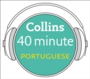 Portuguese in 40 Minutes: Learn to speak Portuguese in minutes with Collins - eAudiobook