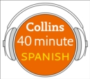 Spanish in 40 Minutes: Learn to speak Spanish in minutes with Collins - eAudiobook