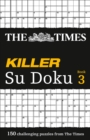 The Times Killer Su Doku 3 : 150 Challenging Puzzles from the Times - Book