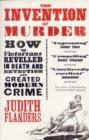 The Invention of Murder : How the Victorians Revelled in Death and Detection and Created Modern Crime - Book