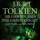 Sir Gawain and the Green Knight : With Pearl and Sir Orfeo - eAudiobook