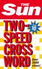 The Sun Two-Speed Crossword Book 10 : 80 Two-in-One Cryptic and Coffee Time Crosswords - Book