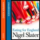 Eating for England: The Delights and Eccentricities of the British at Table - eAudiobook