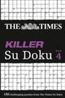 The Times Killer Su Doku 4 : 150 Challenging Puzzles from the Times - Book