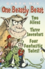 One Beastly Beast: Two aliens, three inventors, four fantastic tales - eBook