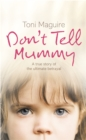 Don't Tell Mummy: A True Story of the Ultimate Betrayal - eBook