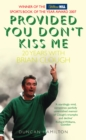 Provided You Don't Kiss Me: 20 Years with Brian Clough - eBook
