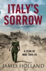 Italy's Sorrow: A Year of War 1944-45 - eBook