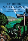 By Hook Or By Crook: A Journey in Search of English - eBook