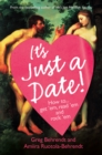 It's Just a Date: A Guide to a Sane Dating Life - eBook