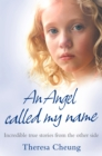 An Angel Called My Name: Incredible true stories from the other side - eBook