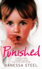 Punished: A mother's cruelty. A daughter's survival. A secret that couldn't be told. - eBook