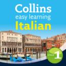 Collins Easy Learning Audio Course : Easy Learning Italian Audio Course - Stage 1: Language Learning the Easy Way with Collins - eAudiobook