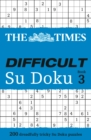 The Times Difficult Su Doku Book 3 : 200 Challenging Puzzles from the Times - Book