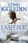 The Death of Kings (Emperor Series, Book 2) - eBook