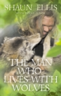 The Man Who Lives with Wolves - eBook