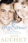 My Bonnie: How dementia stole the love of my life - eBook