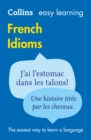 Easy Learning French Idioms : Trusted Support for Learning - Book