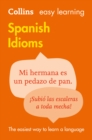 Easy Learning Spanish Idioms : Trusted Support for Learning - Book