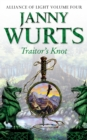 Traitor's Knot: Fourth Book of The Alliance of Light (The Wars of Light and Shadow, Book 7) - eBook