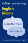Easy Learning English Idioms : Your Essential Guide to Accurate English - Book
