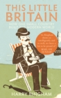 This Little Britain: How One Small Country Changed the Modern World - eBook