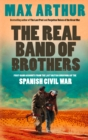 The Real Band of Brothers: First-hand accounts from the last British survivors of the Spanish Civil War - eBook