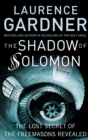 The Shadow of Solomon: The Lost Secret of the Freemasons Revealed - eBook