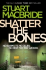 Shatter the Bones (Logan McRae, Book 7) - eBook
