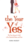 The Year of Yes: The Story of a Girl, a Few Hundred Dates, and Fate - eBook