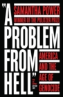 A Problem from Hell: America and the Age of Genocide - eBook