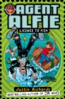 Licence to Fish (Agent Alfie, Book 3) - eBook