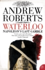 Waterloo: Napoleon's Last Gamble - eBook