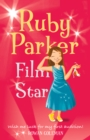 Ruby Parker: Film Star - eBook